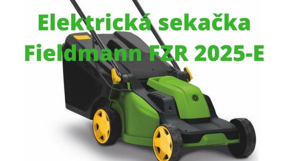 661842bbb Elektrická sekačka Fieldmann FZR 2025-E | Jak Vybrat Sekačku